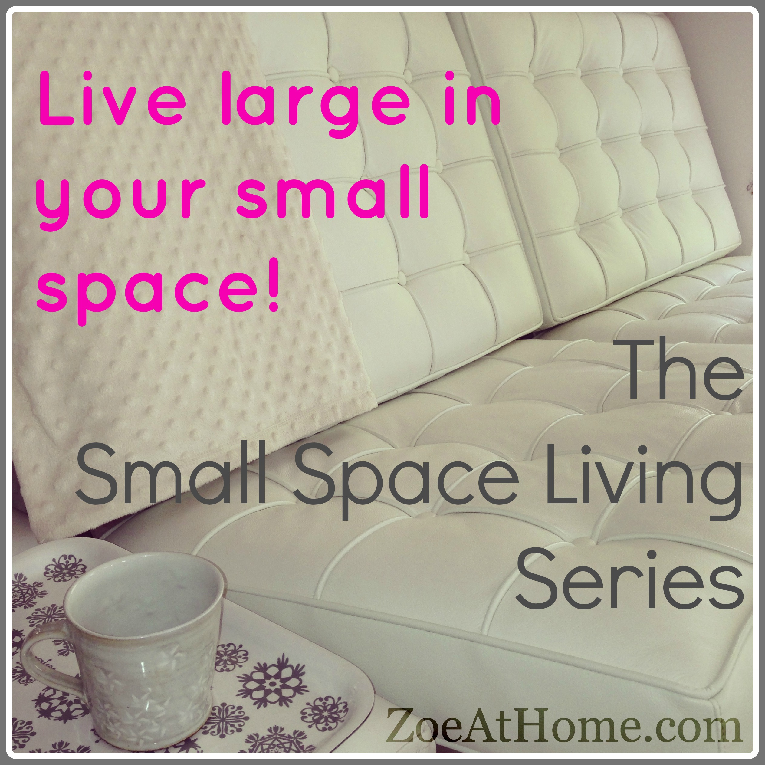 small space living « ZoeAtHome.